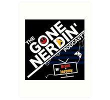Gone Nerdin Podcast Logo Art Print