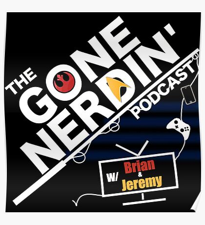 Gone Nerdin Podcast Logo Poster