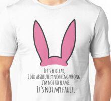It's Not My Fault Unisex T-Shirt