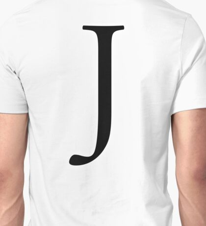 J, Alphabet, Letter, Jack, Jay, Juliet, Jacob, John, A to Z, 10th Letter of Alphabet, Initial, Name, Letters, Tag, Nick Name Unisex T-Shirt