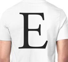 E, Alphabet Letter, Eee, Emily, Eric, Echo, Easy, A to Z, 5th Letter of Alphabet, Initial, Name, Letters, Tag, Nick Name Unisex T-Shirt