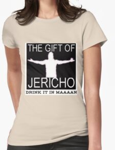 The gift of Jericho/Drink it in maaaan Womens Fitted T-Shirt