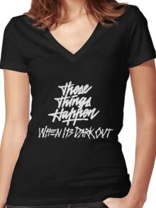 THESE THINGS HAPPEN, WHEN ITS DARK OUT (white) Women's Fitted V-Neck T-Shirt