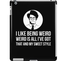 Maurice Moss I Like Being Weird Quote Tee Shirt iPad Case/Skin