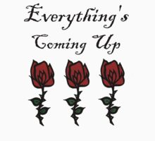Everything's Coming Up Roses Kids Tee