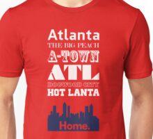 Atlanta Is My Home. Unisex T-Shirt