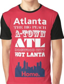 Atlanta Is My Home. Graphic T-Shirt