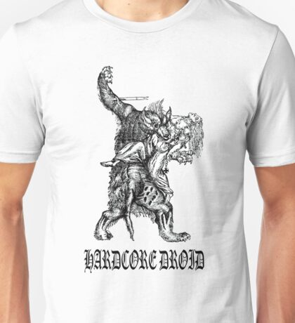 Hardcore Droid Werewolf for Light colored shirts Unisex T-Shirt