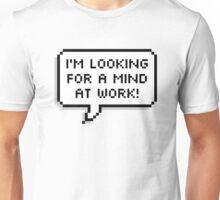 A Mind At Work! Unisex T-Shirt