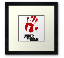 Under The Dome Bloody Hand Framed Print