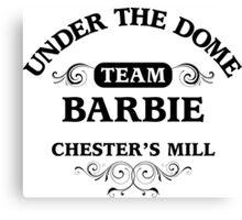 Under The Dome Team Barbie Canvas Print