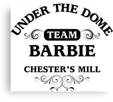Under The Dome Team Barbie Canvas Print