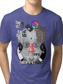 """There is no great genius without some touch of madness."" - Aristotle Tri-blend T-Shirt"