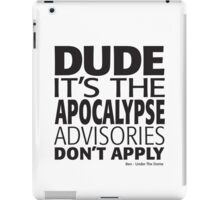 Under The Dome Dude It's The Apocalypse iPad Case/Skin