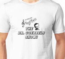The Dr. Goebbels Show! Unisex T-Shirt