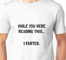 Reading This Farted Unisex T-Shirt