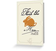 Think like a hare Greeting Card