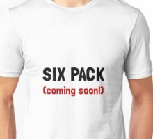 Six Pack Coming Unisex T-Shirt
