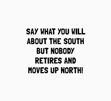 South North Retire Unisex T-Shirt