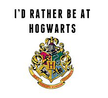 I'd rather be at Hogwarts Photographic Print