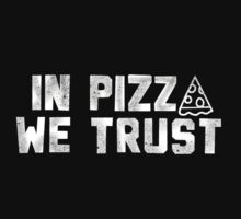 In Pizza We Trust by LaSonicLover