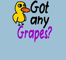 Got Any Grapes? The Duck Song Unisex T-Shirt