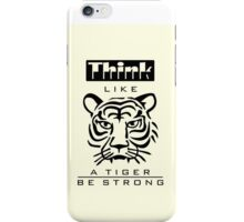Think like a Tiger iPhone Case/Skin