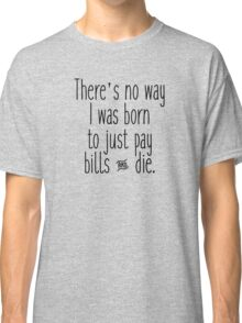 There's no way...  Classic T-Shirt