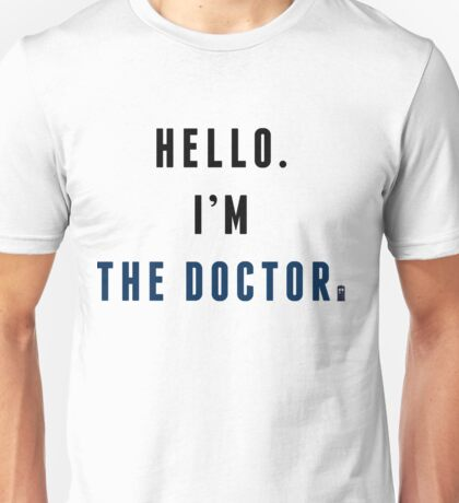 I'm the Doctor Unisex T-Shirt