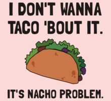 Taco Nacho Problem One Piece - Short Sleeve
