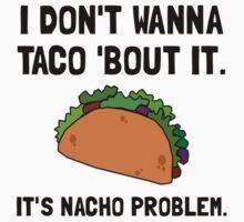 Taco Nacho Problem One Piece - Short Sleeve