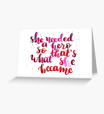 She needed a hero, so that's what she became Greeting Card