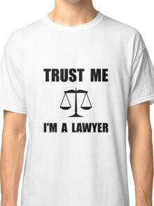 Trust Me Lawyer Classic T-Shirt