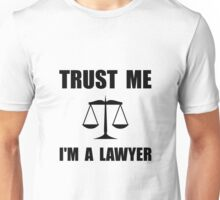 Trust Me Lawyer Unisex T-Shirt