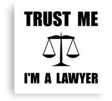 Trust Me Lawyer Canvas Print