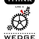 Think like a wedge by vivendulies