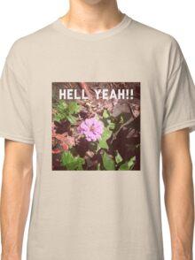 Hell yeah Classic T-Shirt