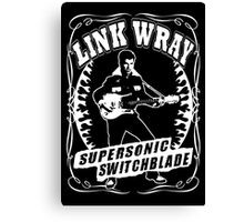 Link Wray (Supersonic Switchblade) Canvas Print