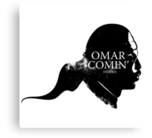 Omar is comin' Canvas Print