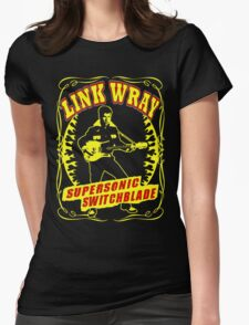 Link Wray (Supersonic Switchblade) Colour Womens Fitted T-Shirt