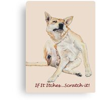 Cute funny dog scratching art with humorous slogan Canvas Print