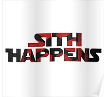 Sith Happens- Star Wars Poster