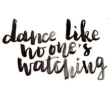 Dance like no one's watching Photographic Print