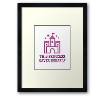 This Princess Saves Herself Framed Print