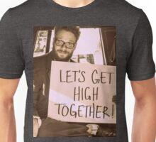 Seth Rogen- Let's get high together Unisex T-Shirt