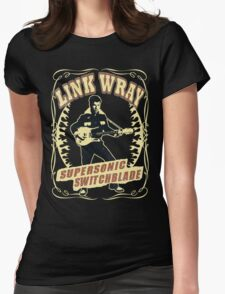 Link Wray (Supersonic Switchblade) Vintage Womens Fitted T-Shirt
