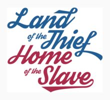 Land of the Thief, Home of the Slave Baby Tee