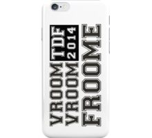 Vroom Vroom Froome! iPhone Case/Skin