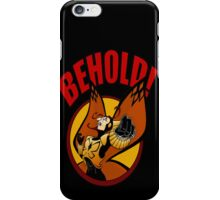 BEHOLD! iPhone Case/Skin