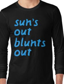 sun's out blunts out Long Sleeve T-Shirt